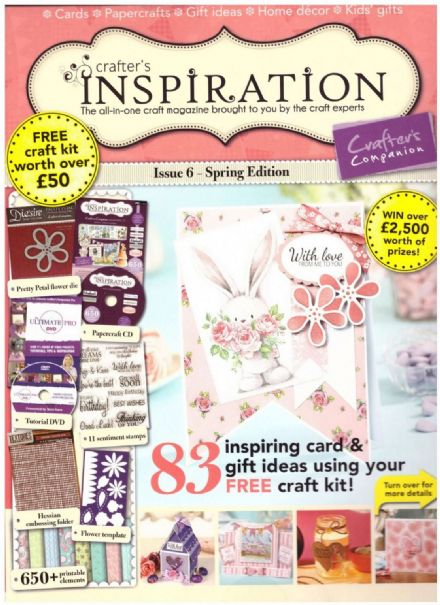 338679 ~ SPRING ~ CRAFTER'S INSPIRATION magazine ~ £50 of free craft kit ~ Issue 6 ~ by Crafter's Companion